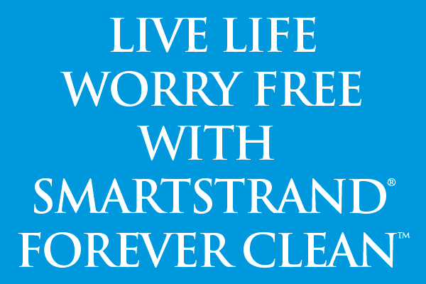 Live Life Worry Free With  SmartStrand Forever Clean