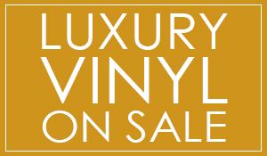 Huge savings this month!  Luxury Vinyl on sale!