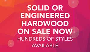 Solid or engineered hardwood on sale now. There are hundreds of styles available. Shop with us today!